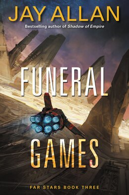 Book Funeral Games: Far Stars Book Three by Jay Allan