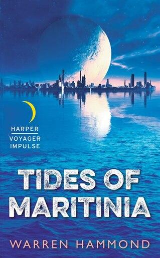 Tides Of Maritinia by Warren Hammond