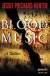 Blood Music: A Thriller