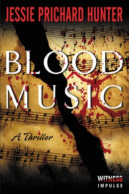 Book Blood Music: A Thriller by Jessie Prichard Hunter