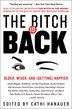 The Bitch Is Back: Older, Wiser, And (getting) Happier by Cathi Hanauer