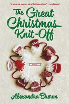 The Great Christmas Knit-off: A Novel