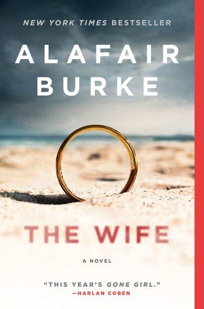 The Wife: A Novel by Alafair Burke