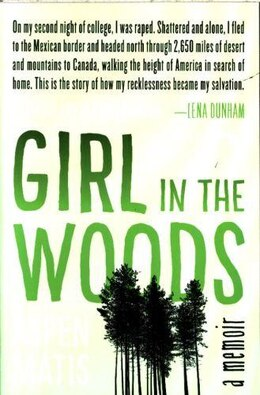 Book Girl In The Woods: A Memoir by Aspen Matis