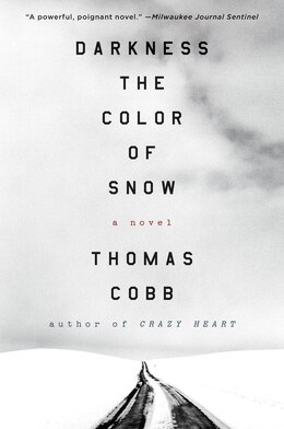 Book Darkness the Color of Snow: A Novel by Thomas Cobb