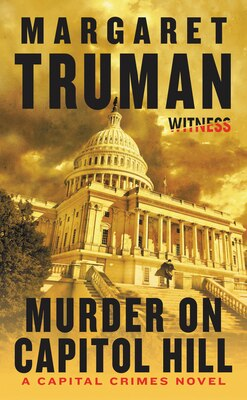 Book Murder On Capitol Hill: A Capital Crimes Novel by Margaret Truman