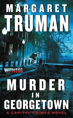 Book Murder In Georgetown: A Capital Crimes Novel by Margaret Truman