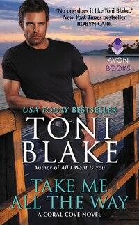 Take Me All The Way: A Coral Cove Novel