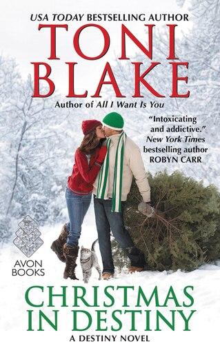 Christmas in Destiny: A Destiny Novel by Toni Blake