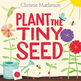 Book Plant the Tiny Seed by Christie Matheson