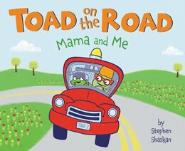 Book Toad On The Road: Mama And Me by Stephen Shaskan