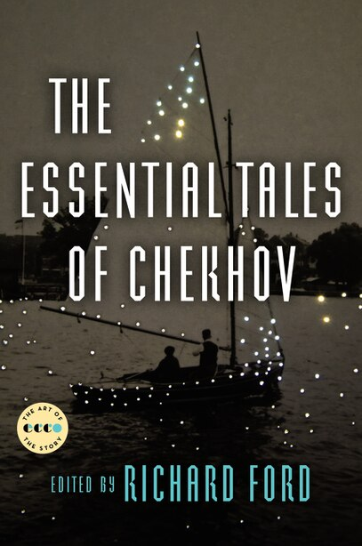 The Essential Tales Of Chekhov Deluxe Edition: Art Of The Story by Anton Chekhov