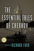 The Essential Tales Of Chekhov Deluxe Edition: Art Of The Story