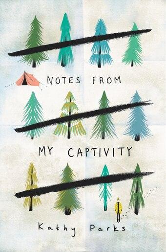 Notes From My Captivity de Kathy Parks