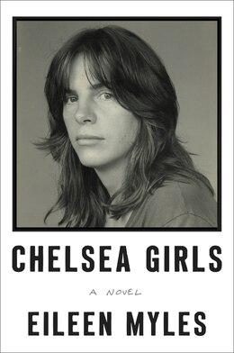 Book Chelsea Girls: A Novel by Eileen Myles