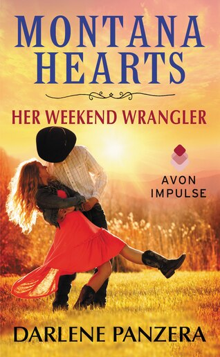 Montana Hearts: Her Weekend Wrangler by Darlene Panzera