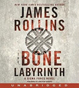 Book The Bone Labyrinth CD: A Sigma Force Novel by James Rollins
