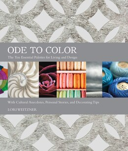 Book Ode to Color: The Ten Essential Palettes for Living and Design by Lori Weitzner