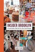 Insider Brooklyn: A Curated Guide to New York City's Most Stylish Borough by Rachel Felder