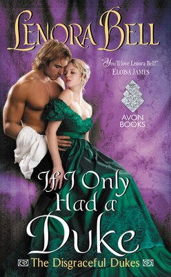 Book If I Only Had a Duke: The Disgraceful Dukes by Lenora Bell