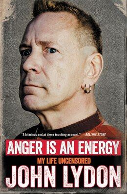 Book Anger Is an Energy: My Life Uncensored by John Lydon