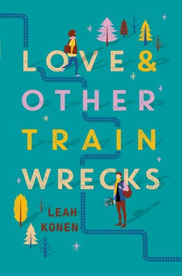 Book Love And Other Train Wrecks by Leah Konen