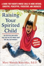 Raising Your Spirited Child, Third Edition: A Guide for Parents Whose Child Is More Intense…