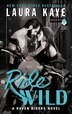 Ride Wild: A Raven Riders Novel by Laura Kaye