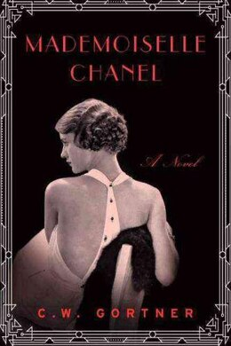 Book Mademoiselle Chanel: A Novel by C. W. Gortner