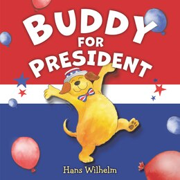 Book Buddy for President by Hans Wilhelm