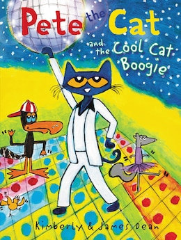 Book Pete The Cat And The Cool Cat Boogie by James Dean