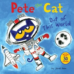 Book Pete The Cat: Out Of This World by James Dean