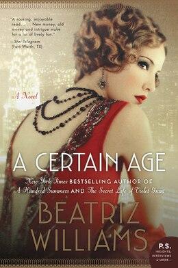 Book A Certain Age: A Novel by Beatriz Williams