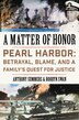 A Matter of Honor: Pearl Harbor: Betrayal, Blame, and a Family's Quest for Justice by Anthony Summers