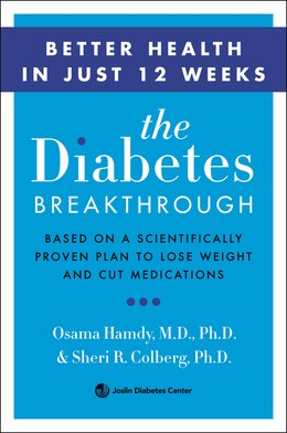 Book The Diabetes Breakthrough: Based on a Scientifically Proven Plan to Reverse Diabetes through Weight… by Osama, Md, Phd. Hamdy