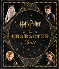 Harry Potter: The Character Vault: The Character Vault
