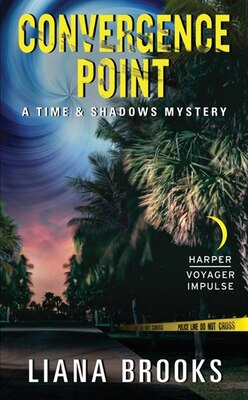 Book Convergence Point: A Time & Shadows Mystery by Liana Brooks