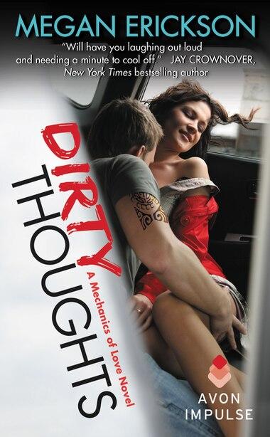 Dirty Thoughts: A Mechanics of Love Novel by Megan Erickson