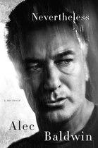Book Nevertheless: A Memoir by Alec Baldwin