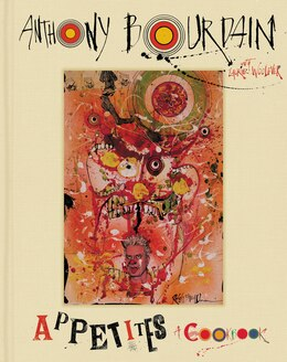 Book Appetites: A Cookbook by Anthony Bourdain