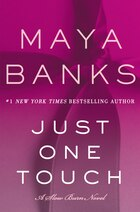 Just One Touch: A Slow Burn Novel