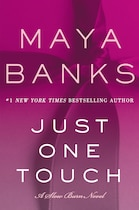 Book Just One Touch: A Slow Burn Novel by Maya Banks