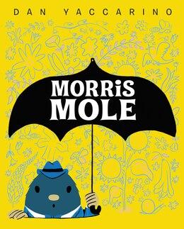 Book Morris Mole by Dan Yaccarino