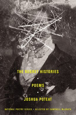 Book The Regret Histories: Poems by Joshua Poteat