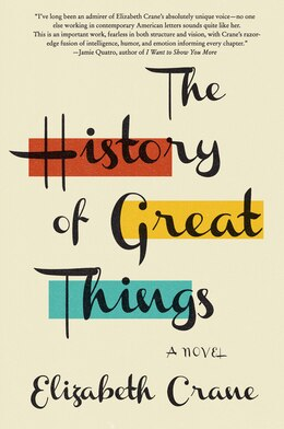 Book The History Of Great Things: A Novel by Elizabeth Crane
