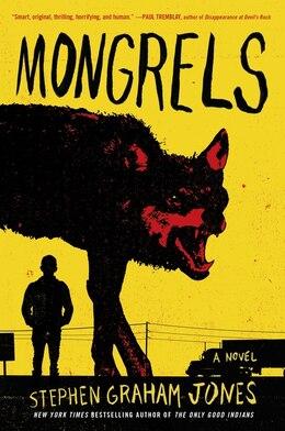 Book Mongrels: A Novel by Stephen Graham Jones