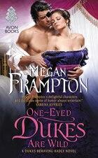 One-Eyed Dukes Are Wild: A Dukes Behaving Badly Novel