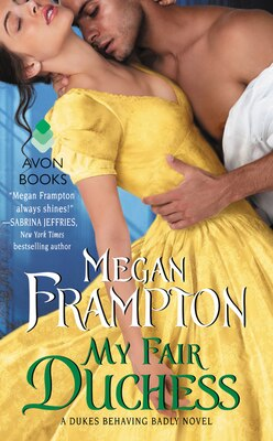 Book My Fair Duchess: A Dukes Behaving Badly Novel by Megan Frampton
