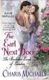 The Earl Next Door: The Bachelor Lords of London by Charis Michaels