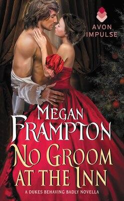 Book No Groom at the Inn: A Dukes Behaving Badly Novella by Megan Frampton